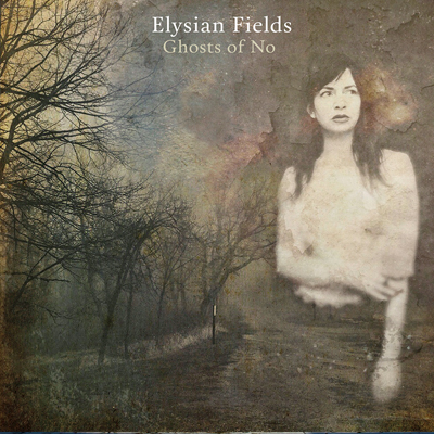 Critique Elysian Fields Vicious Circle Records New-York Band Indie Folk Ghosts Of No