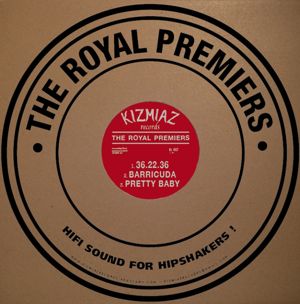 "10"" maxi vinyl kizmiaz records rock 'n' roll r&b the royal premiers hifi sound for hipshakers 2016 critique review chronique tad patrick foulhoux"