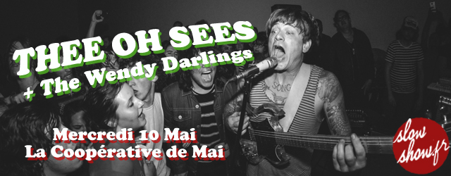thee oh sees the wendy darlings concert concours la coopérative de mai clermont-ferrand 2017 punk garage rock 'n' roll