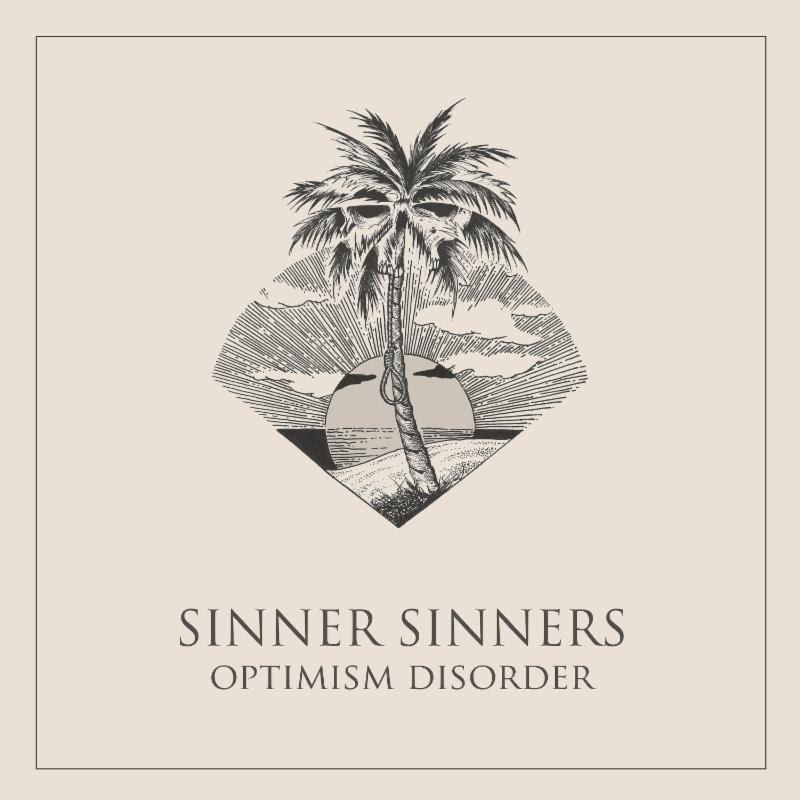 "Sinner Sinners ""Optimism Disorder"""