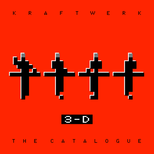 "Kraftwerk ""3-D The Catalogue"""