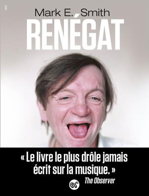 """Renégat"" par Mark E. Smith"