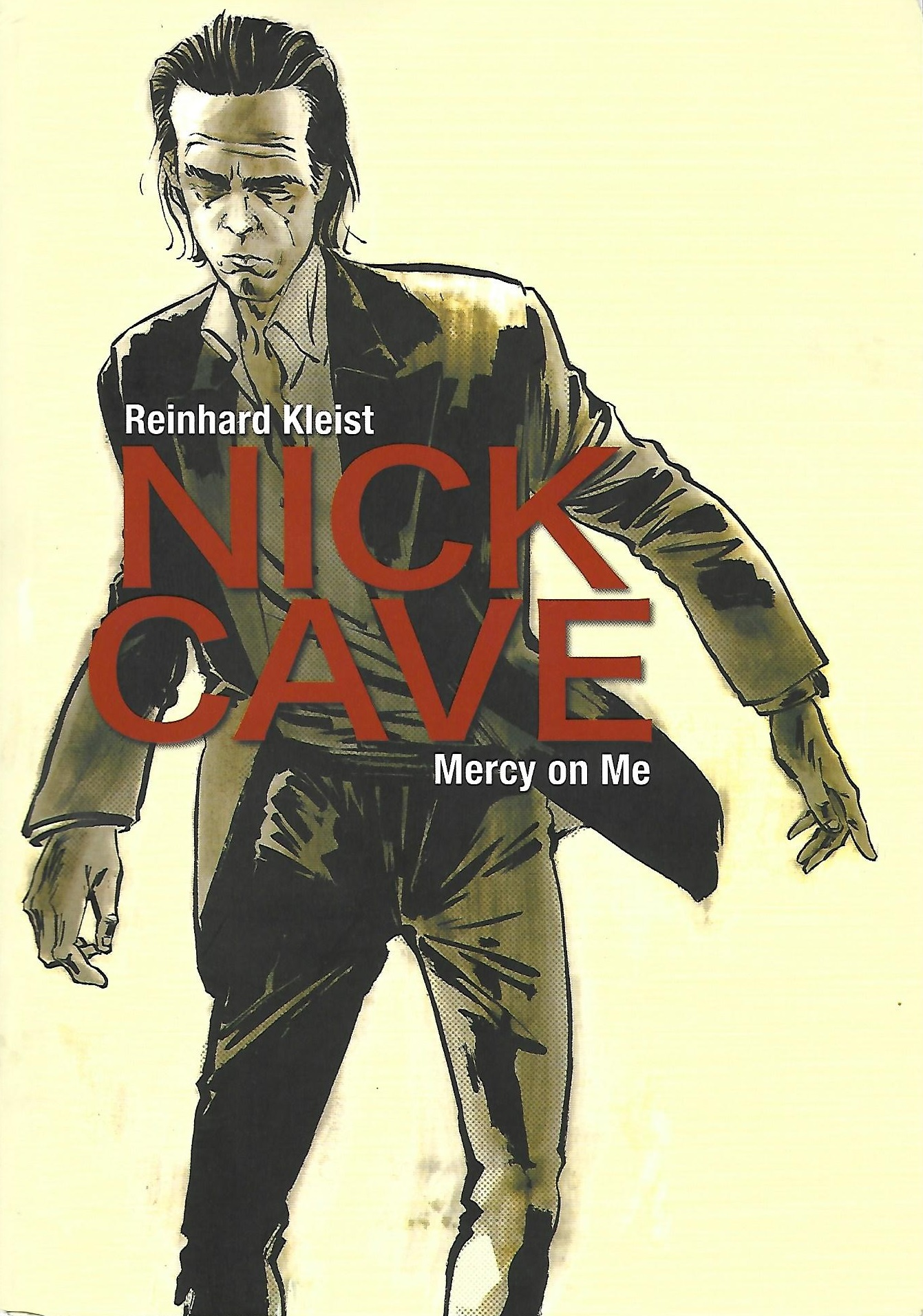 critique chronique review reinhard kleist nick cave mercy on me the bad seeds the birthday party the boys next door graphic novel comics comic book bande dessinée bd selfmadehero